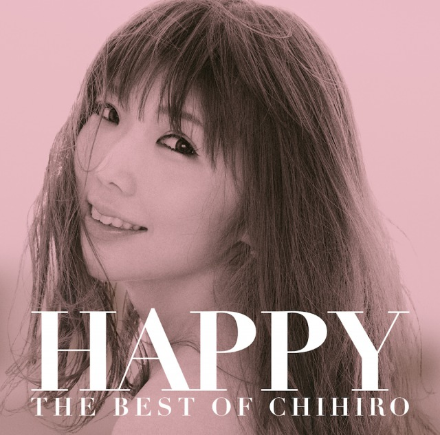 HAPPY 〜THE BEST OF CHIHIRO〜